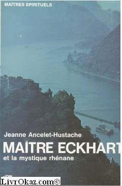 Maître Eckhart et la Mystique rhénane de Jeanne Ancelet-Hustache http://www.amazon.fr/dp/2020002620/ref=cm_sw_r_pi_dp_02BLwb1MMYP9D