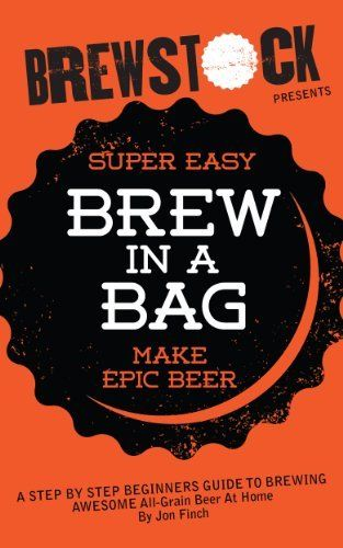 Brew In A Bag - Make AWESOME All-Grain Beer At Home by Jon Finch, http://www.amazon.com/gp/product/B00ECARSPO/ref=as_li_tl?ie=UTF8&camp=1789&creative=390957&creativeASIN=B00ECARSPO&linkCode=as2&tag=vilvie-20&linkId=XAQCRBCCCTWWK3MB