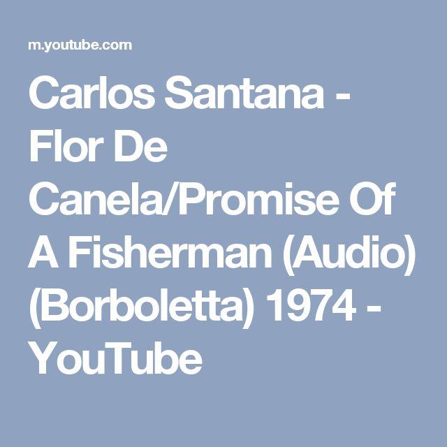 Carlos Santana - Flor De Canela/Promise Of A Fisherman (Audio) (Borboletta) 1974 - YouTube