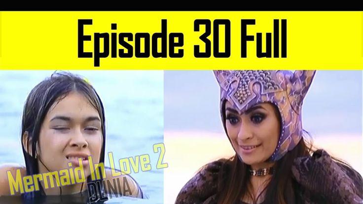 Mermaid In Love 2 Dunia Episode 30 Meminta Bantuan Kepada Keluarga Jauh.
