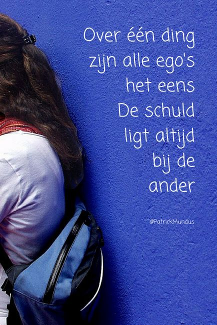 Over één ding zijn alle ego's het eens. De schuld ligt altijd bij de ander...