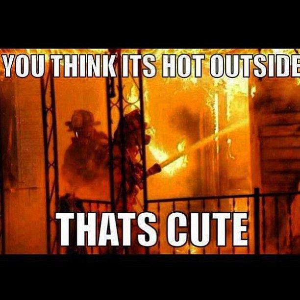 Stay Cool Firefighters!