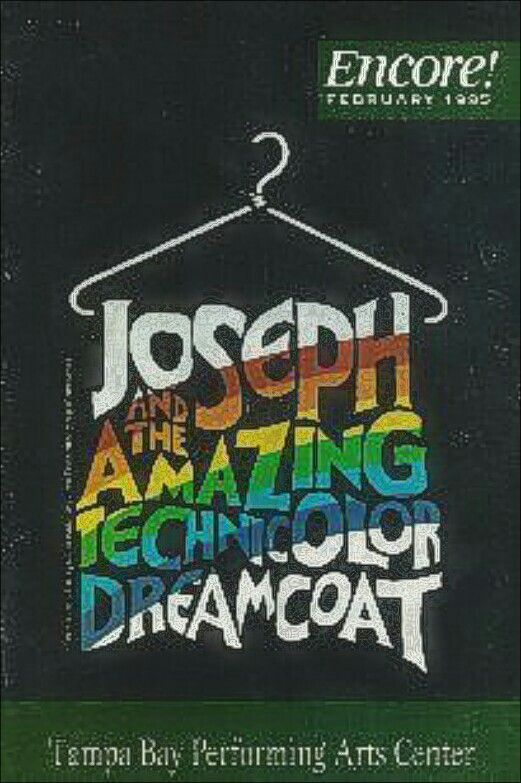 """Tampa Bay , Florida Premiere of the 1993 Revival Production of """"Joseph and the amazing Technicolor Dreamcoat"""" ... National Tour ... February 21 - 26, 1995 .. Music by Andrew Lloyd Webber ... Lyrics by Tim Rice ... Choreographrd by Anthony Van Laast ... Directed by Steven Pimlott"""