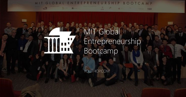 MIT Global Entrepreneurship Bootcamp – expand your potential while still a student at Ka...