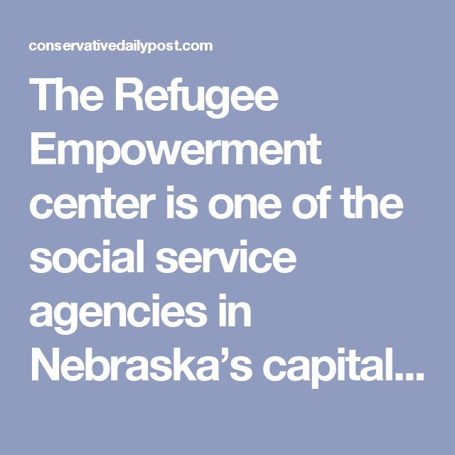 "The Refugee Empowerment center is one of the social service agencies in Nebraska's capital city, Omaha, that are assisting the refugees in getting settled into their new home.  According to its website, RefugeeEmpowerment.org, the agency has a 'Reception and Placement department,' and is comprised of 8 multi-lingual staff who resettle 300 refugees per year in Omaha. ""The R&P program is responsible through the Department of State cooperative agreements to provide: food stamps and medical…"