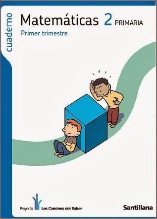 """Cuaderno de Matemáticas de la Editorial Santillana, proyecto """"Los caminos del saber"""", de 2º de Primaria, en tres trimestres."""