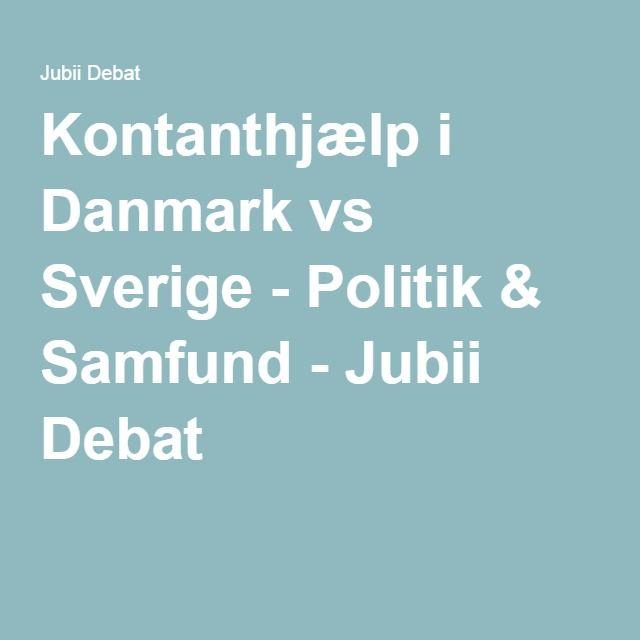 Kontanthjælp i Danmark vs Sverige - Politik & Samfund - Jubii Debat