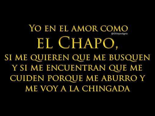 Chapo... que me busquen...