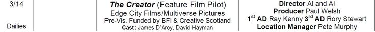 March 14, 2015 - Colin Campbell was a runner on the set of The Creator (feature film pilot) featuring James D'Arcy and David Hayman https://www.thetalentmanager.co.uk/talent/14441/colin-campbell  http://eyefish.tv/files/cv/colin_d._campbell_ad_trainee_location_assistant_-_cv_calltime_company_17.03.2015.pdf  ---
