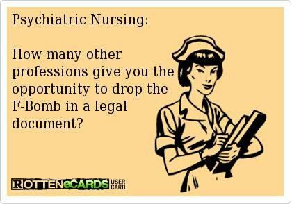 Love being a psych nurse!