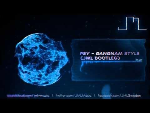 PSY - Gangnam Style (JML Bootleg)
