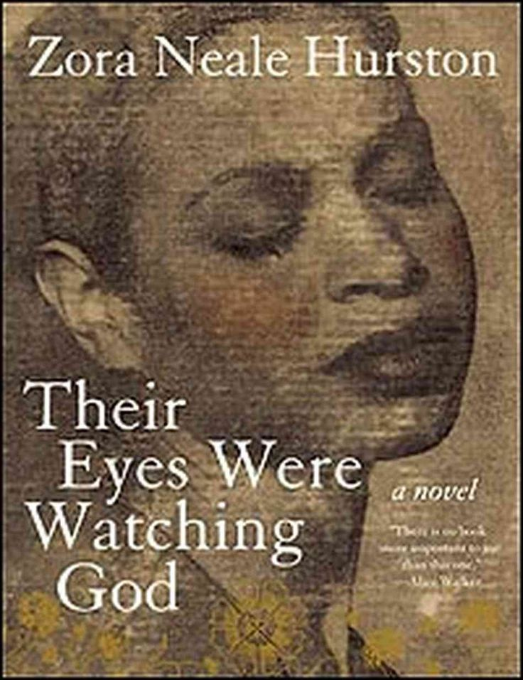 Their Eyes Were Watching God Zora Neale Hurston   If every day was ...