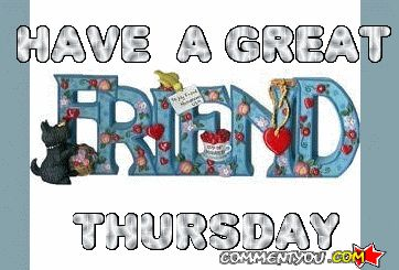 Have a great Thursday friend!