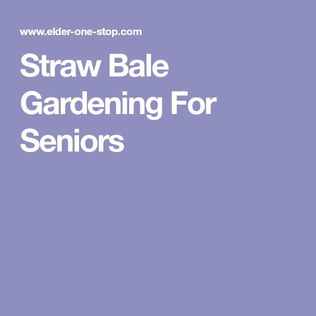 Straw Bale Gardening For Seniors