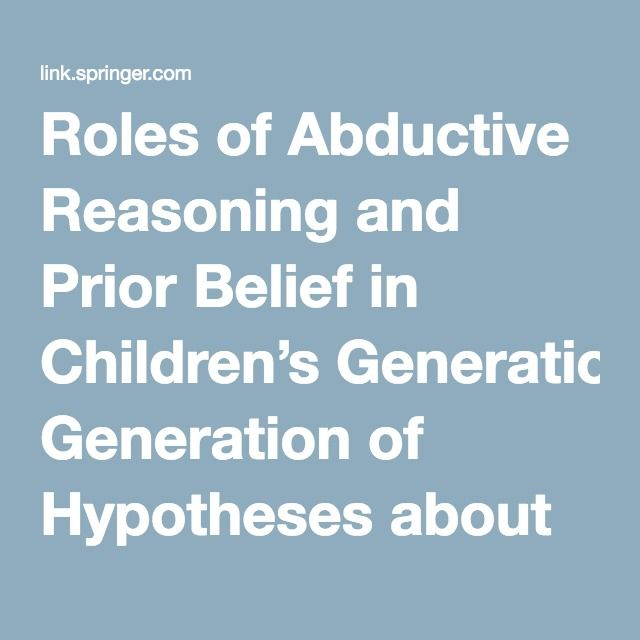 Roles of Abductive Reasoning and Prior Belief in Children's Generation of Hypotheses about Pendulum Motion - Springer