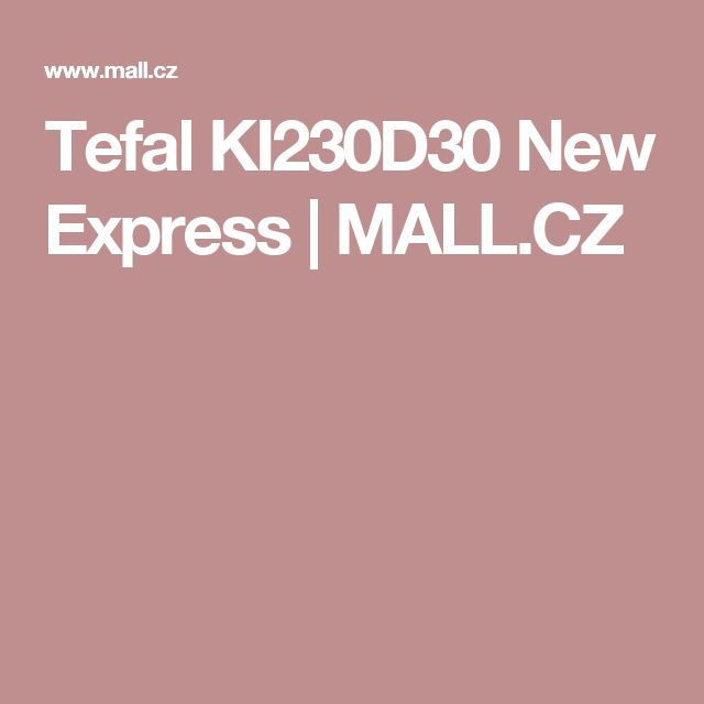 Tefal   KI230D30 New Express  | MALL.CZ