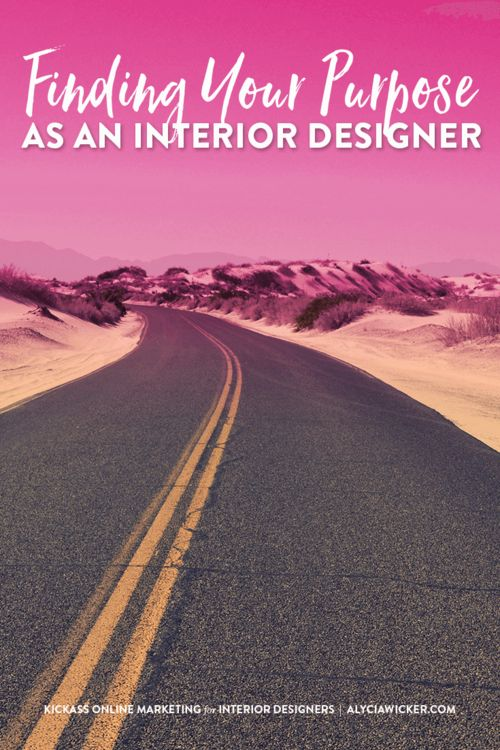Finding Your Purpose As An Interior Designer
