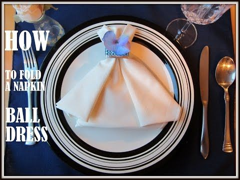 Napkin Folding: a Napkin Ball Dress - YouTube