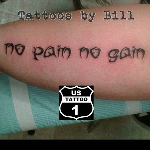 Tattoo Quotes About Pain: Cody Came And Got His First Tattoo. No Pain No Gain