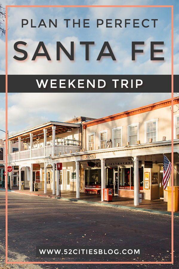 Two Days In Santa Fe New Mexico In 2020 New Mexico Best Vacation Spots Santa Fe