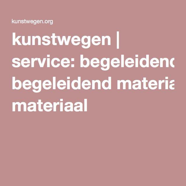 kunstwegen | service: begeleidend materiaal