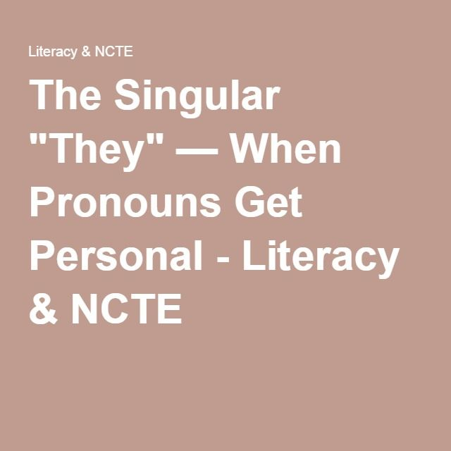 "The Singular ""They"" — When Pronouns Get Personal - Literacy & NCTE"