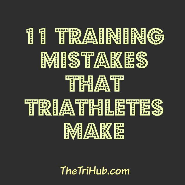 11 Mistakes That Triathletes Make http://thetrihub.com/2015/01/25/11-triathlon-training-mistakes-triathletes-make/ #triathlon #triathlete #swimbikerun #motivation