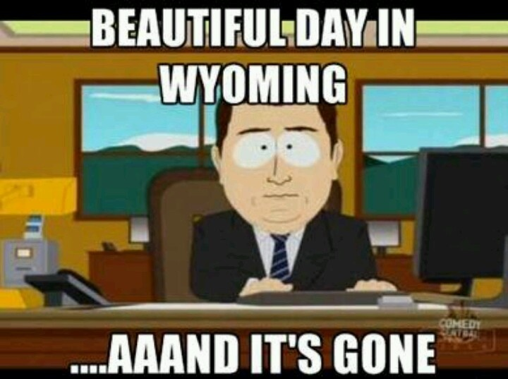 Its always a beautiful day in Wyoming!
