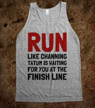 Run Like Channing is Waiting For You - Text First - Skreened T-shirts, Organic Shirts, Hoodies, Kids Tees, Baby One-Pieces and Tote Bags