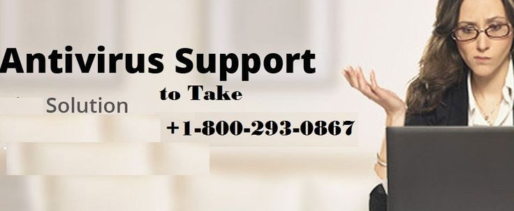 1-800-293-0867 Antivirus Support Phone Number If your computer is not working smoothly means virus and malware enter in you system. Call for Antivirus Support Phone Number on toll free 1-800-293-0867 to get online technic for how to remove virus from your system.