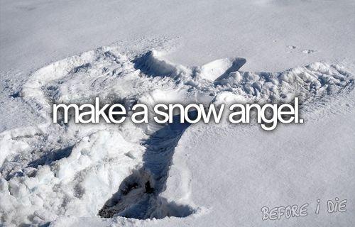 Make snow angels - #bucketlist