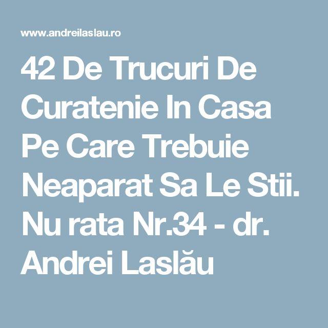 42 De Trucuri De Curatenie In Casa Pe Care Trebuie Neaparat Sa Le Stii. Nu rata Nr.34 - dr. Andrei Laslău