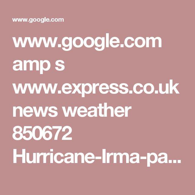 www.google.com amp s www.express.co.uk news weather 850672 Hurricane-Irma-path-NOAA-track-models-update-Florida-US-tracking-live-latest-NHC-news amp