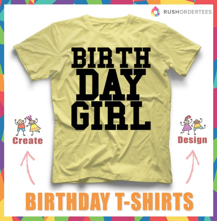 15 best images about birthday t shirt idea 39 s on pinterest for Design your own t shirt and buy it