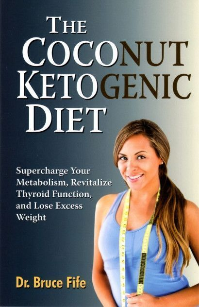 The Coconut Ketogenic Diet, By Dr. Bruce Fife, paperback