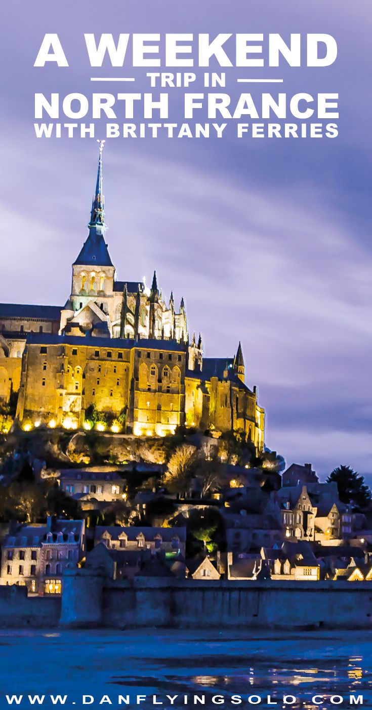 A weekend in Northern France with Brittany Ferries | Rennes, Caen, St Malo, Mont St Michel