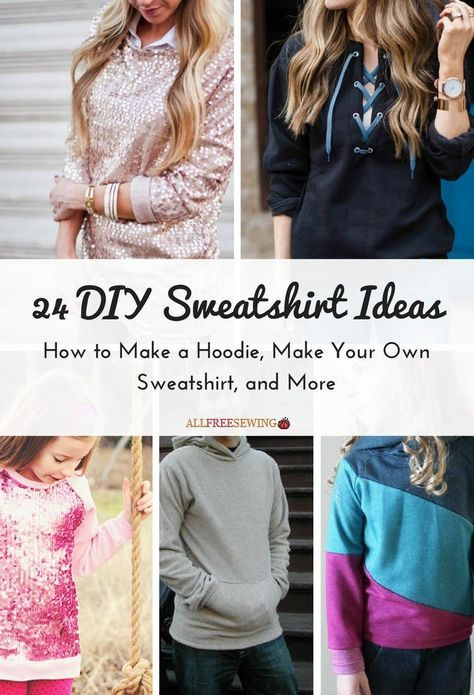 24 DIY Sweatshirt Ideas: How to Make a Hoodie, Make Your Own Sweatshirt, and More | Get ready for chilly weather with one of these DIY sweatshirts!