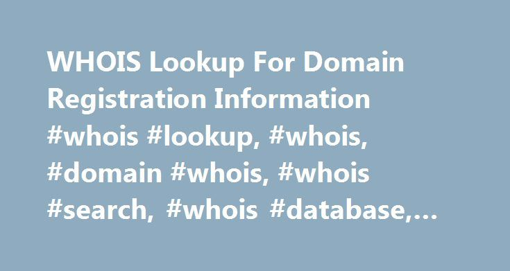 WHOIS Lookup For Domain Registration Information #whois #lookup, #whois, #domain #whois, #whois #search, #whois #database, #whois #check http://sierra-leone.remmont.com/whois-lookup-for-domain-registration-information-whois-lookup-whois-domain-whois-whois-search-whois-database-whois-check/  # Announcing a great feature for WHOIS users You can now start a WHOIS lookup directly in your browser! Use the format: www.networksolutions.com/whois-search/netsol.com and you'll come directly to our…