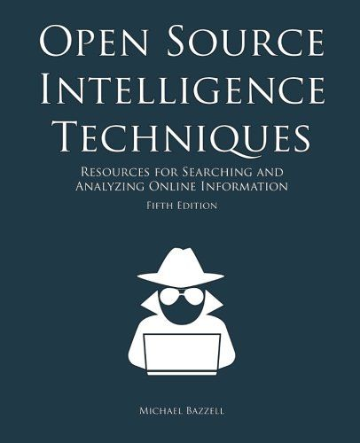 Open Source Intelligence Techniques: Resources for Search…