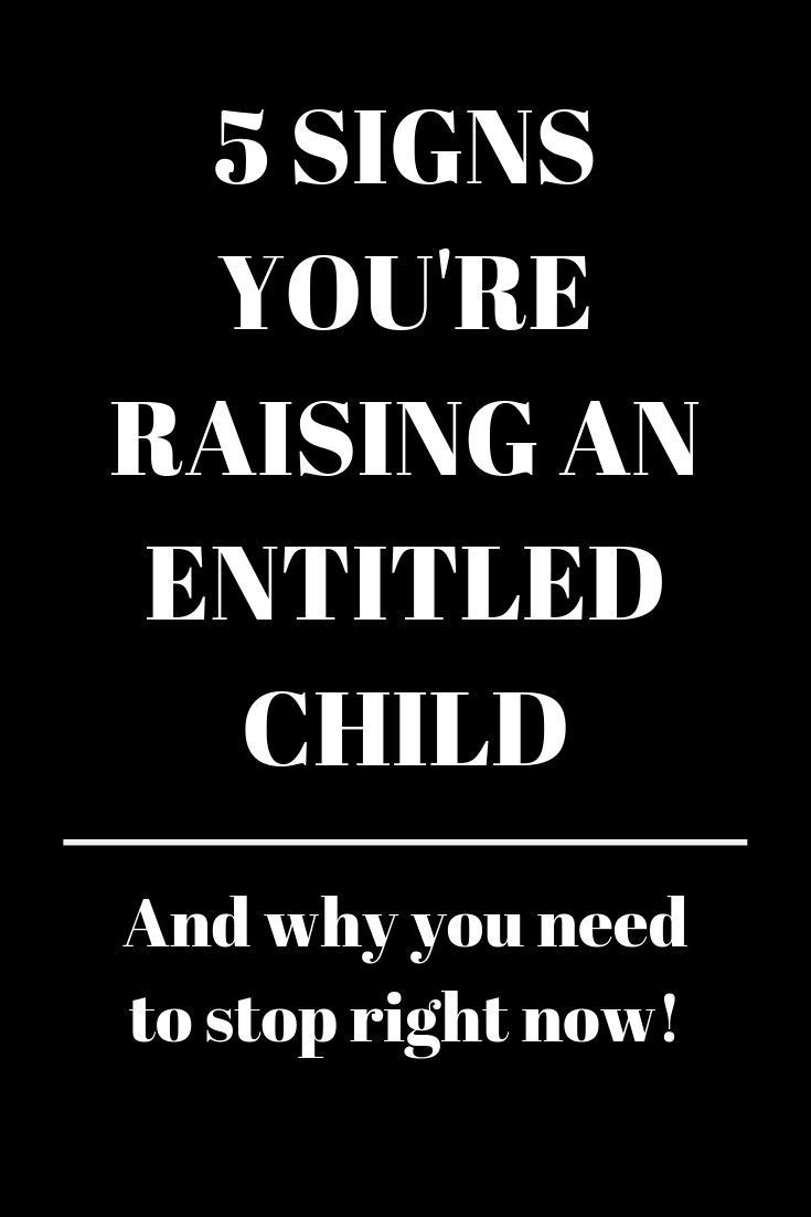 Are You Raising an Entitled Child? - 5 Signs You Are