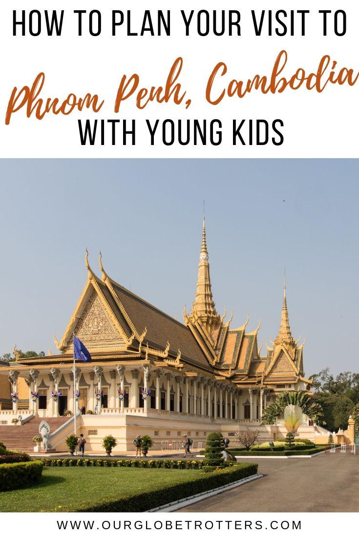 Exploring Phnom Penh Cambodia With Kids Phnom Penh Family