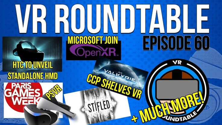 #VR #VRGames #Drone #Gaming VR Roundtable - Episode 60 (PSVR at Paris Games Week, Microsoft join OpenXR, Stifled + much extra!) CCP, daydream, Echo Arena, eve valkyrie, gear vr, invisible hours, mixed reality, Oculus, oculus go, openXR, Paris Games Week, PGW, pimax, Pimax 8K, Prison Boss, rift, santa cruz, Skyrim VR, STEAM, steamvr, stifled, Stranger Things, Theseus, virtual reality, vive, VR, VR Chat, vr discussion, vr games, vr news, vr videos, windows mr #CCP #Daydream #