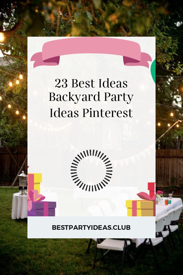 23 besten Ideen Backyard Party Ideen Pinterest