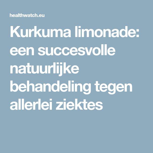 Kurkuma limonade: een succesvolle natuurlijke behandeling tegen allerlei ziektes
