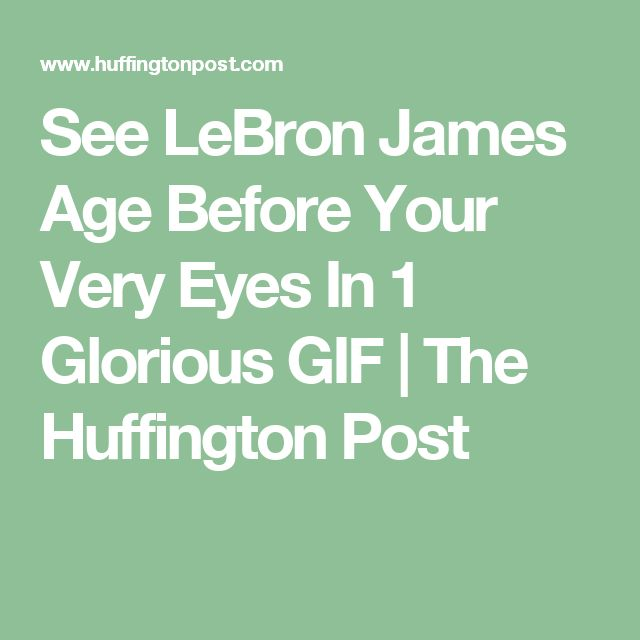 See LeBron James Age Before Your Very Eyes In 1 Glorious GIF | The Huffington Post