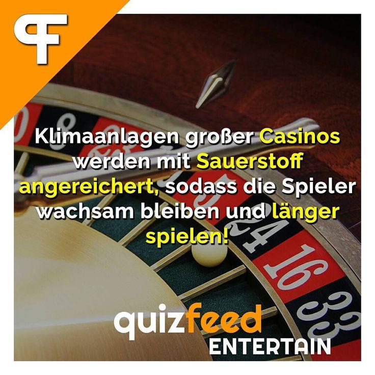 Klimaanlagen großer Casinos werden mit Sauerstoff angereichert, sodass die Spieler wachsam bleiben und länger spielen. Folge @quizfeed - 'Wissen clever verpackt!'