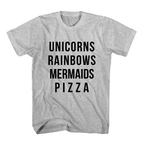 T-Shirt Unicorns Rainbows Mermaids Pizza unisex mens womens S, M, L, XL, 2XL color grey and white. Tumblr t-shirt free shipping USA and worldwide.