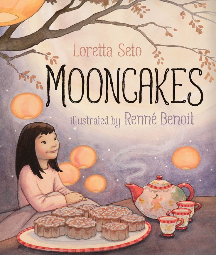 Mooncakes by Loretta Seto and Illustrated by Renne Benoit