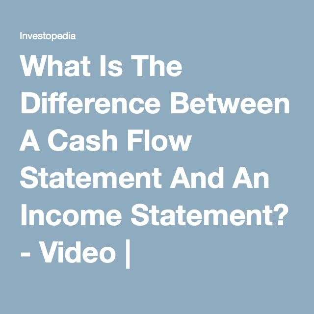 What Is The Difference Between A Cash Flow Statement And An Income Statement? - Video | Investopedia