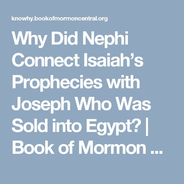Why Did Nephi Connect Isaiah's Prophecies with Joseph Who Was Sold into Egypt? | Book of Mormon Central